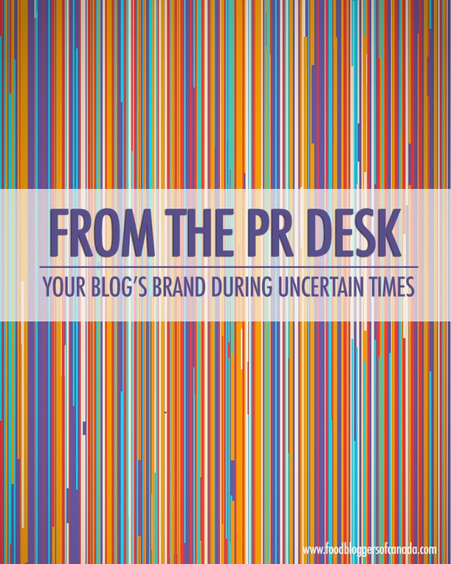 The PR Desk: Your Blog's Brand in Uncertain Times | Food Bloggers of Canada