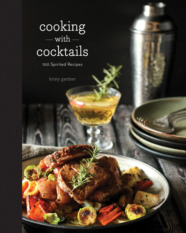 Cookbook Corner: Cooking With Cocktails | Food Bloggers of Canada