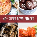 Over 40 Super Bowl Snack Recipe Ideas | Food Bloggers of Canada