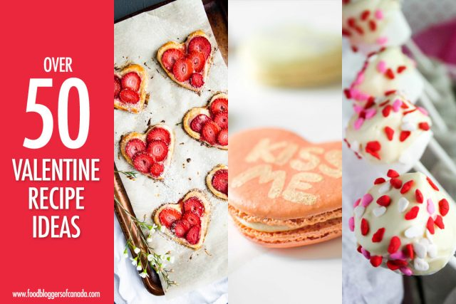 Over 50 Valentine Recipe Ideas | Food Bloggers of Canada