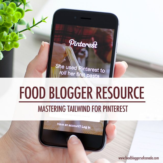 Mastering Tailwind for Pinterest | Food Bloggers of Canada