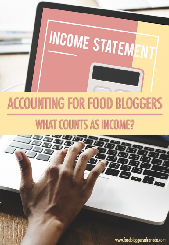 Accounting For Food Bloggers: What Counts as Income? | Food Bloggers of Canada