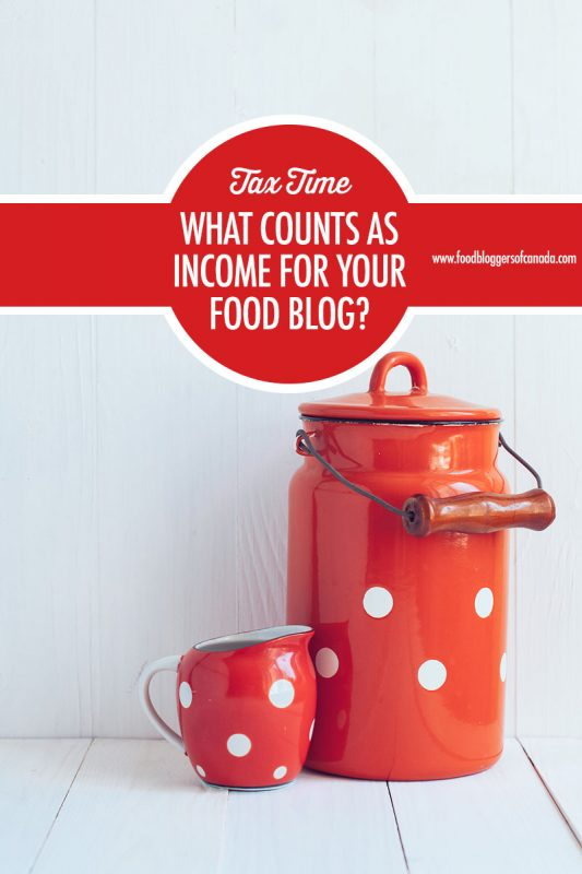 What Counts As Income For Your Food Blog? | Food Bloggers of Canada