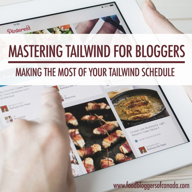 Mastering Your Tailwind Schedule | Food Bloggers of Canada