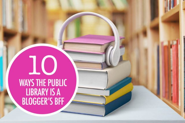10 Ways the Public Library is a Blogger's Best Friend | Food Bloggers of Canada