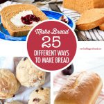 25 Different Ways You Can Make Bread At Home | Food Bloggers of Canada