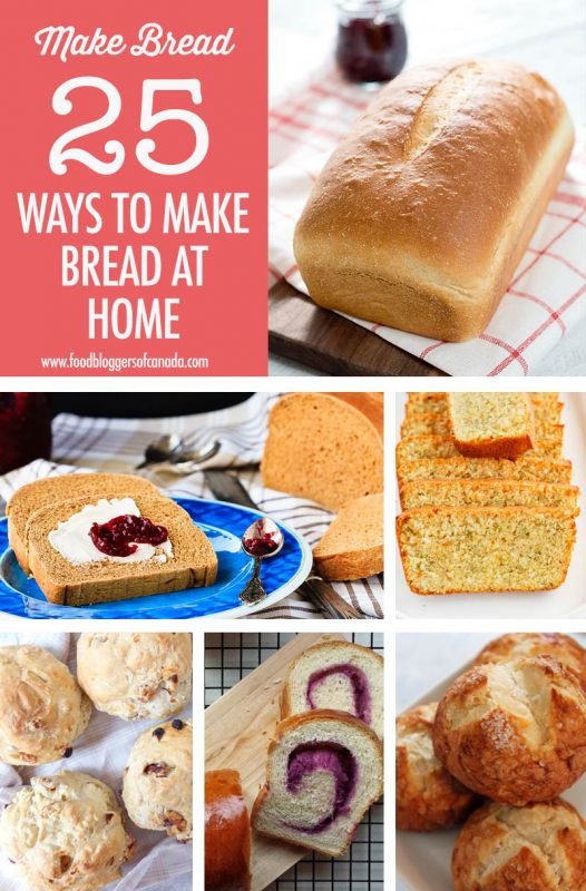 25 Different Ways You Can Make Bread At Home   Food Bloggers of Canada