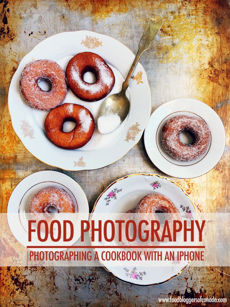 How I Photographed My Cookbook With An iPhone | Food Bloggers of Canada