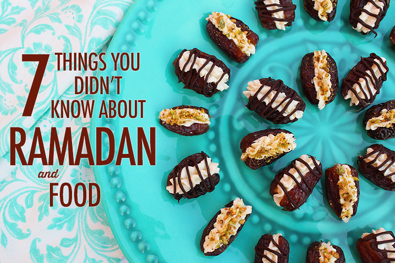 7 Things You Didn't Know About Ramadan and Food | Food Bloggers of Canada