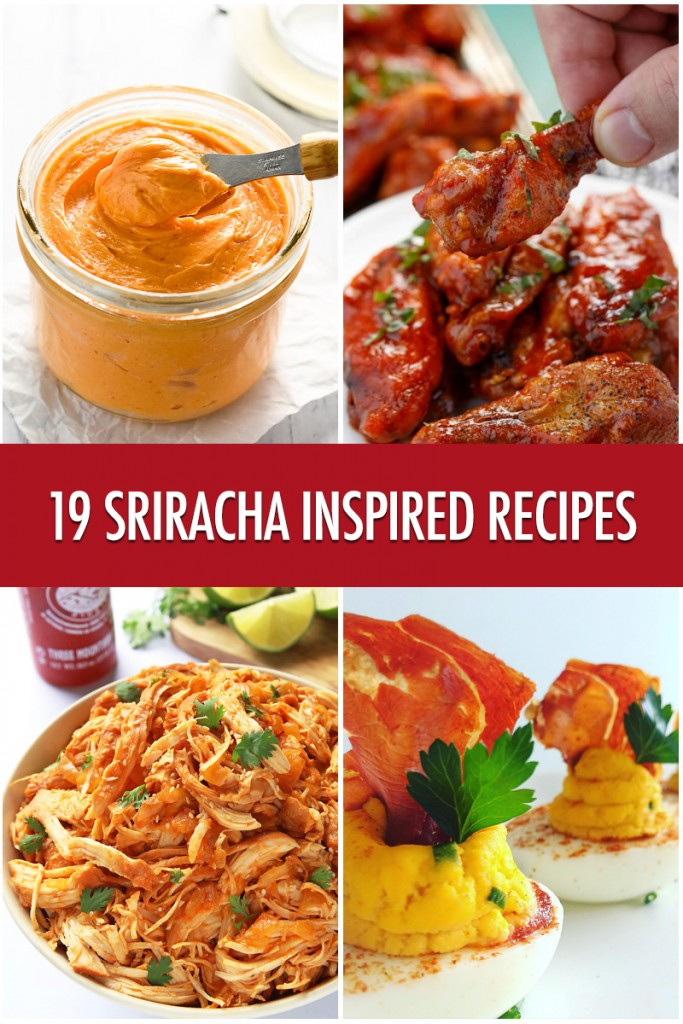 19 Sriracha Inspired Recipes | Food Bloggers of Canada