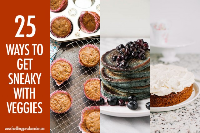25 Sneaky Veggie Recipe Ideas | Food Bloggers of Canada