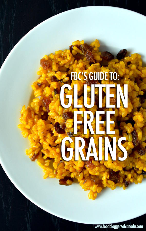 A Guide To Gluten Free Grains | Food Bloggers of Canada