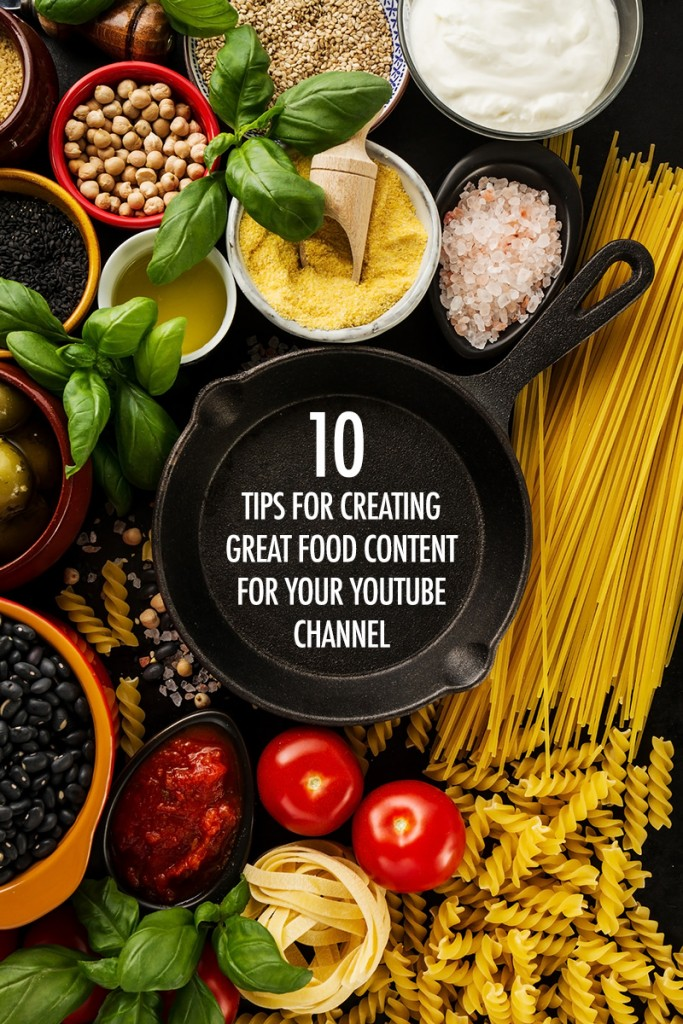 10 Types of Great Food Content for Your YouTube Channel