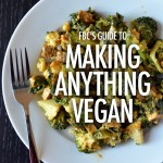 FBC's Guide To Making Anything Vegan | Food Bloggers of Canada