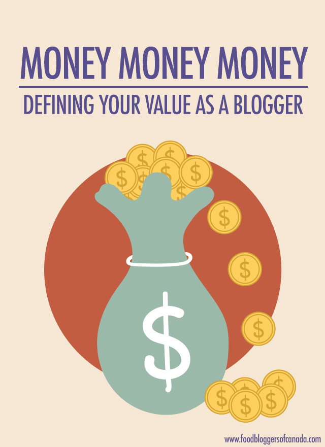 Money: Defining Your Value As A Blogger | Food Bloggers of Canada