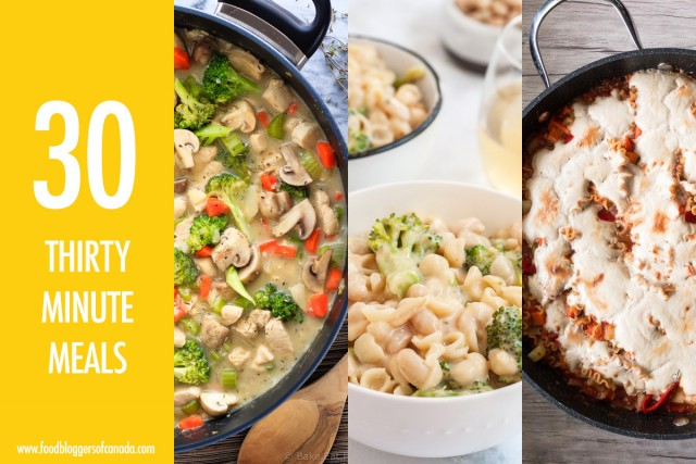 30 Minute Week Night Meals | Food Bloggers of Canada