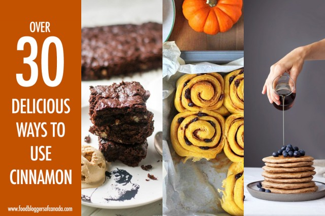 Over 30 Warm and Spicy Ways to Use Cinnamon | Food Bloggers of Canada