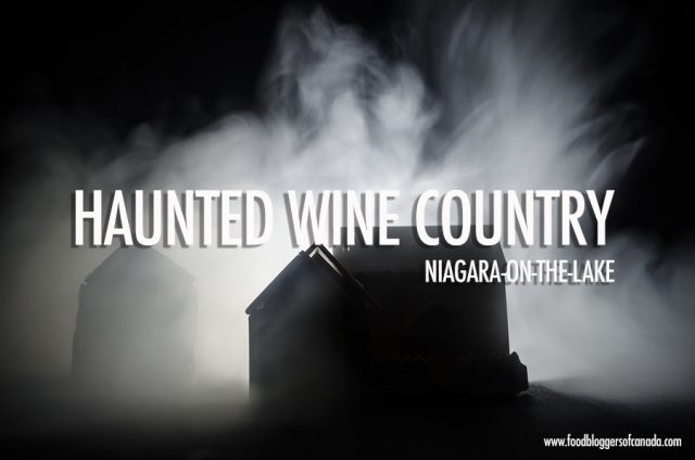 Haunted Wine Country: Niagara-On-The-Lake