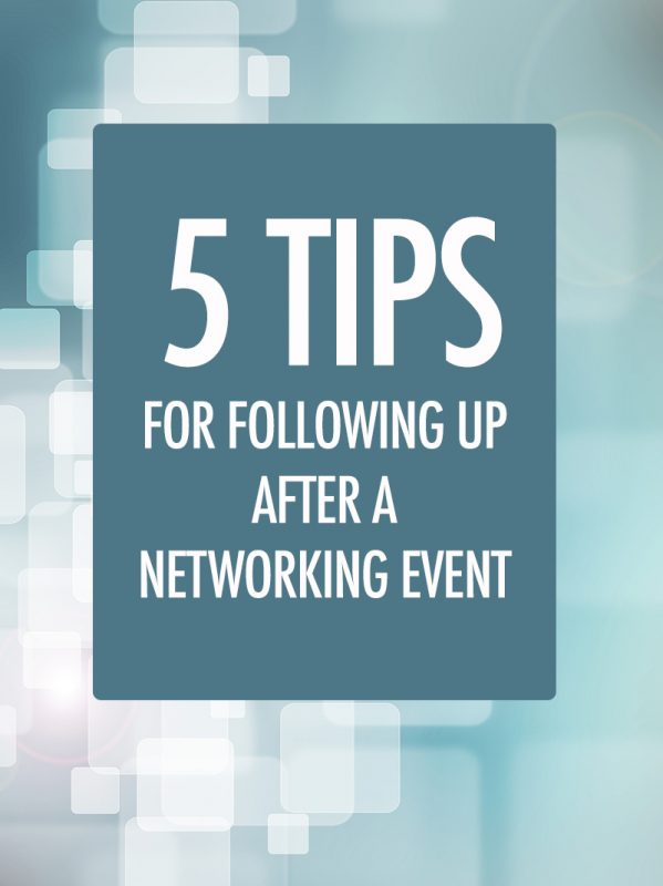 5 Tips for Following Up After A Networking Event
