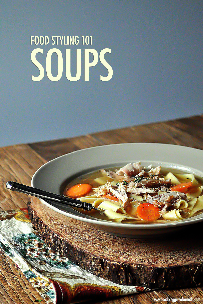 Food Styling: Tips for Styling Soups For The Camera | Food Bloggers of Canada