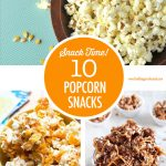 Popcorn Snacks - 10 Ways!