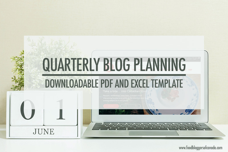 quarterly planning for your food blog with printable templates