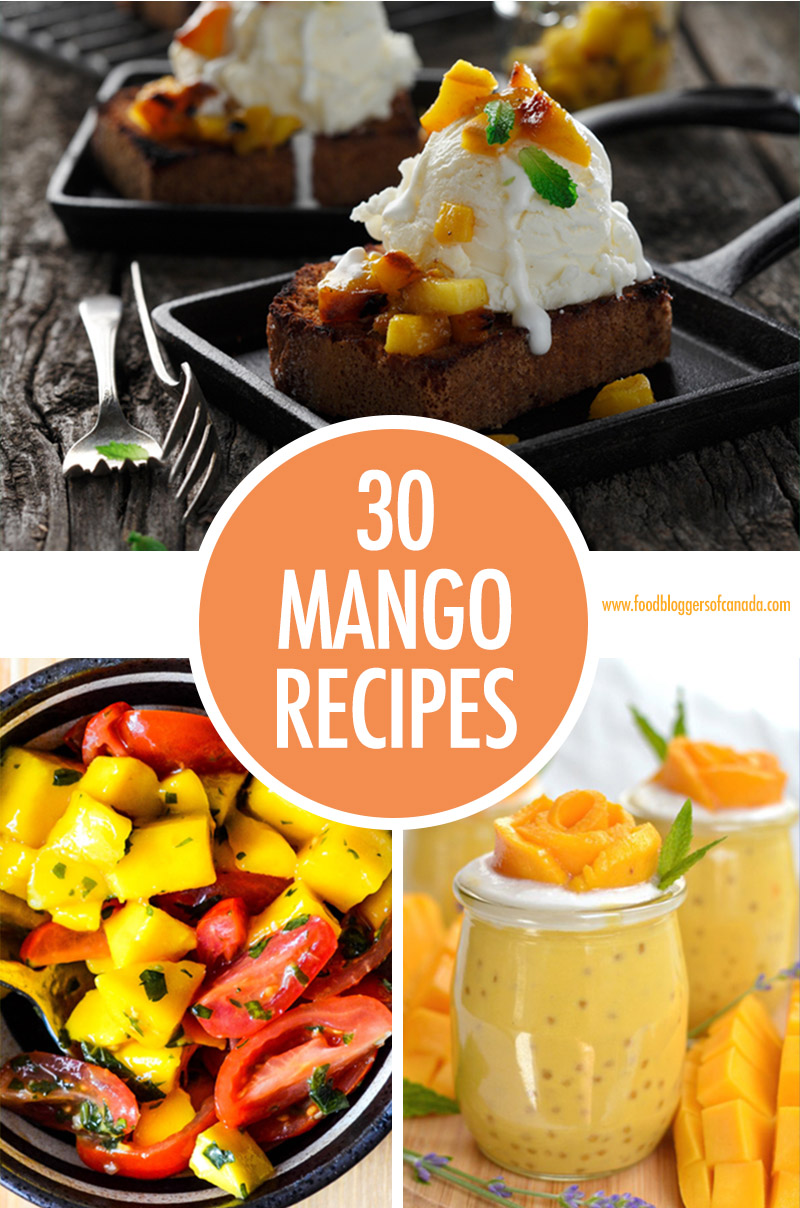 30 Mango Recipes | Food Bloggers of Canada