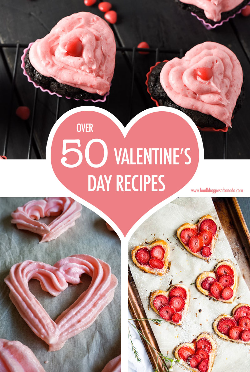 Over 50 Valentine's Day Recipes | Food Bloggers of Canada