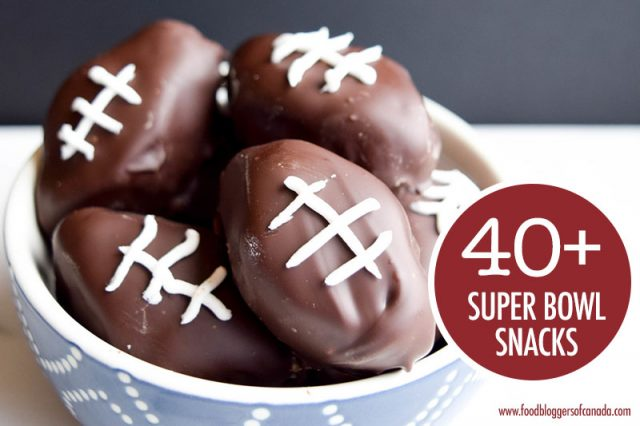 Over 40 Super Bowl Snacks | Food Bloggers of Canada