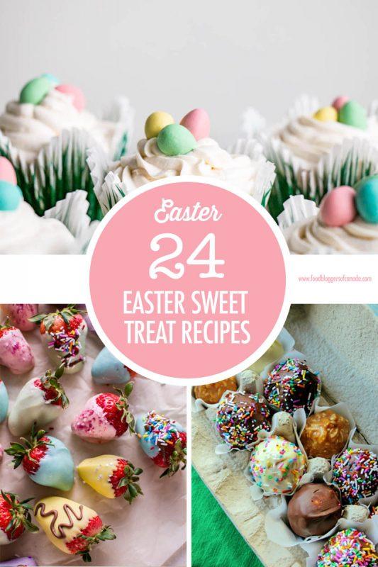 24 Easter Sweet Treat Recipe Ideas | Food Bloggers of Canada
