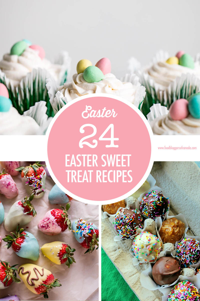 24 Easter Sweet Treat Recipe Ideas | Food Bloggers of Canada