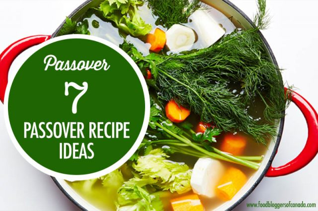 7 Delicious Passover Recipes Ideas | Food Bloggers of Canada