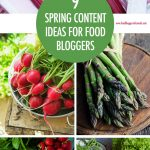 9 Spring Content Ideas For Food Bloggers | Food Bloggers of Canada