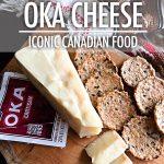 Iconic Canadian Food: OKA Cheese | Food Bloggers of Canada