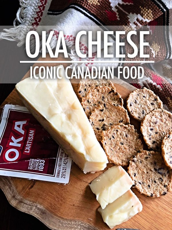 Iconic Canadian Food: OKA Cheese | Food Bloggers of Canada