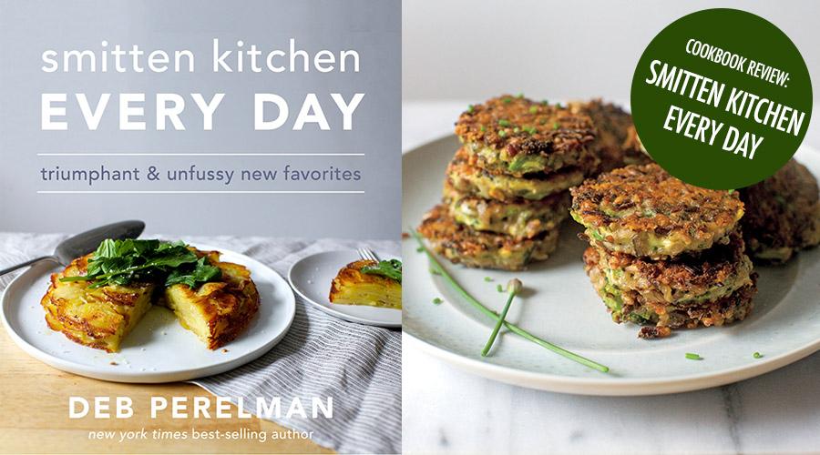 Cookbook Corner Smitten Kitchen Every Day By Deb Perelman Food