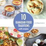 10 Ramadan Food Traditions Collage