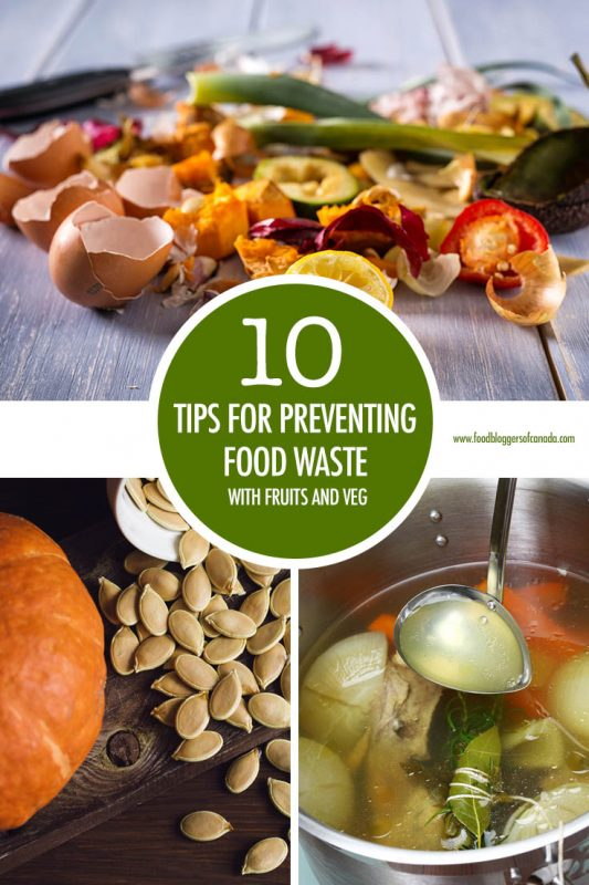 10 Tips For Preventing Wasted Fruits and Veggies | Food Bloggers of Canada