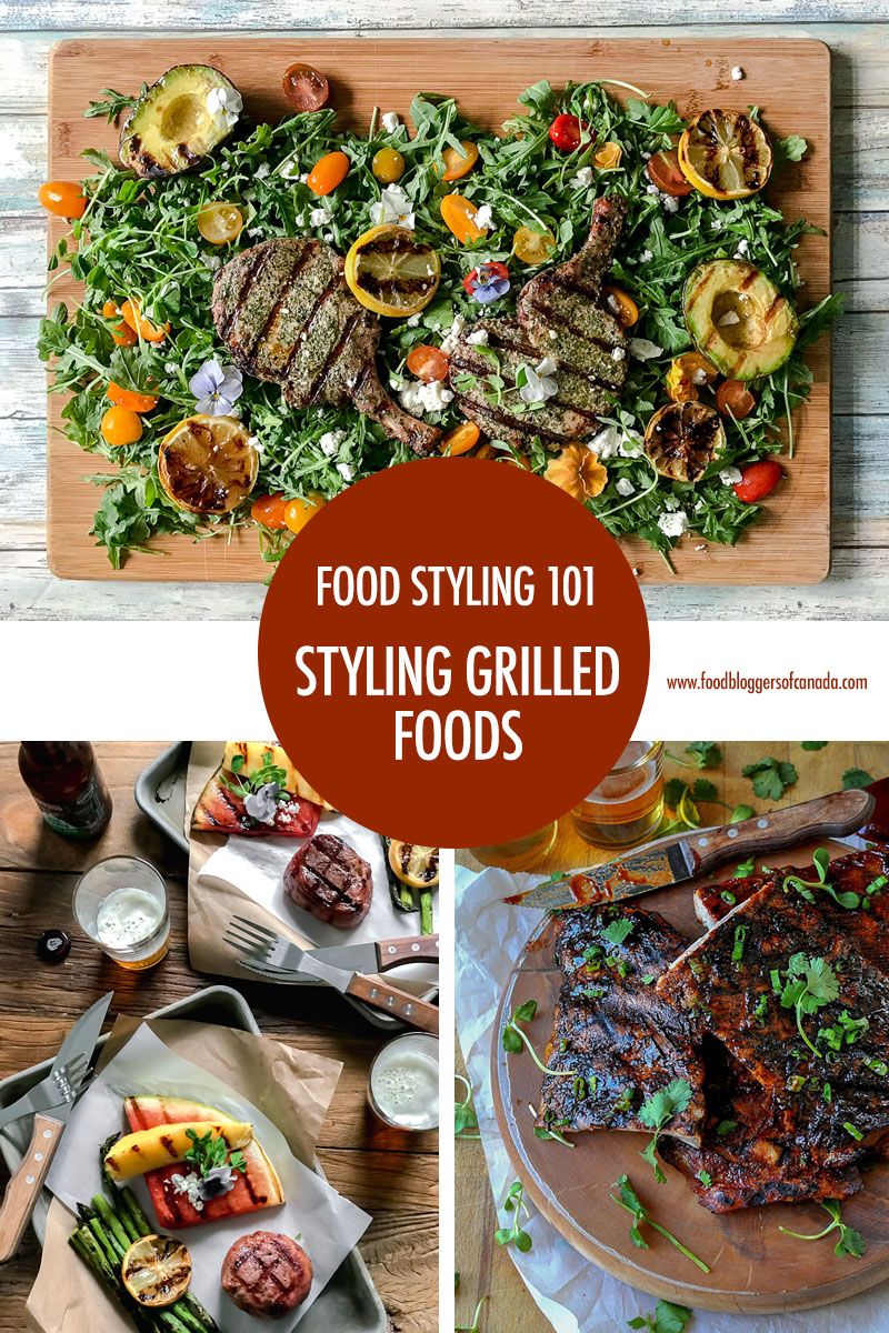 Styling Grilled Foods | Food Bloggers of Canada