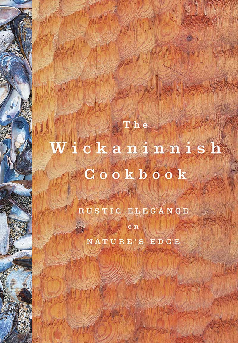 The Wickaninnish Cookbook