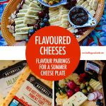 Flavour Pairings For a Summer Cheese Plate