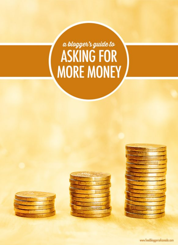 A Blogger's Guide To Asking For More Money | Food Bloggers of Canada