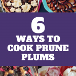 6 Ways to Cook Prune Plums