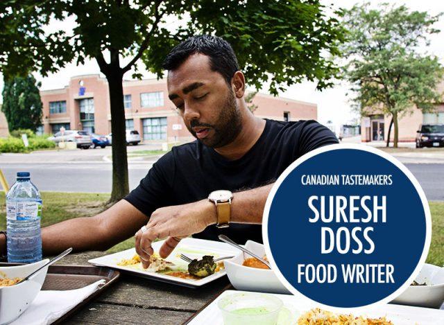 Suresh Doss - Food Writer | Food Bloggers of Canada