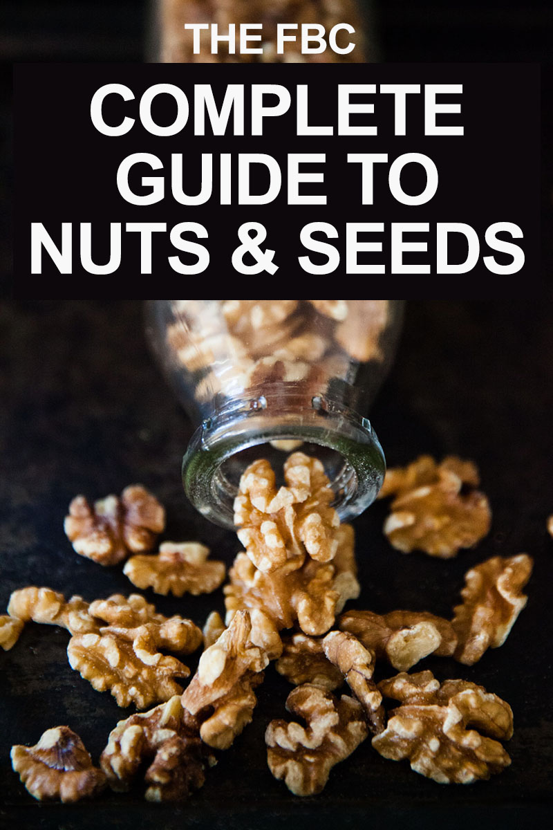 A Complete Guide to Nuts & Seeds