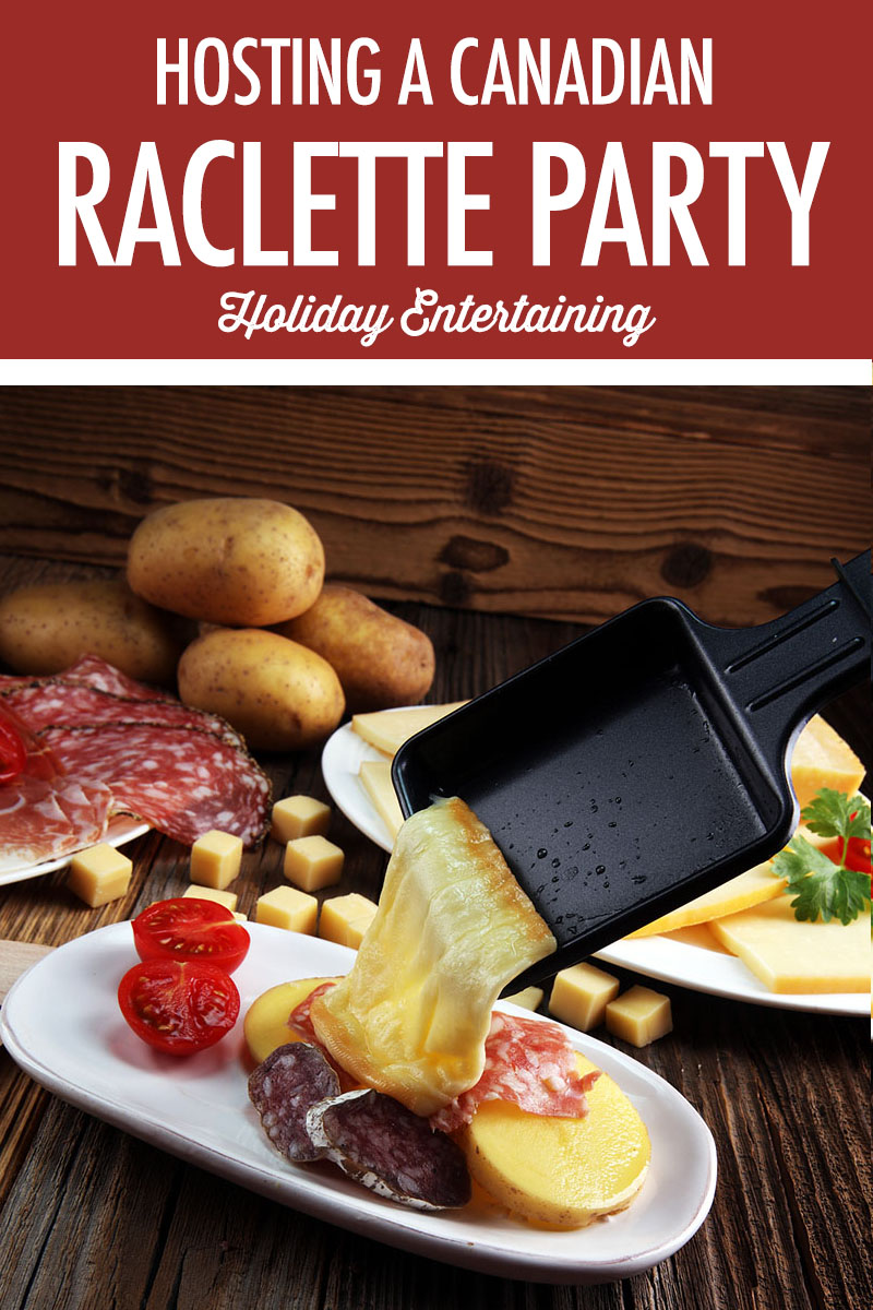 Hosting a Canadian Raclette Party | Food Bloggers of Canada