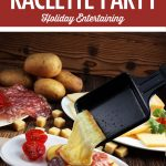 Hosting A Canadian Raclette Party