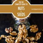 the complete FBC Guide to Nuts and Seeds