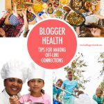 Blogger Health-Tips For Making Connections | Food Bloggers of Canada