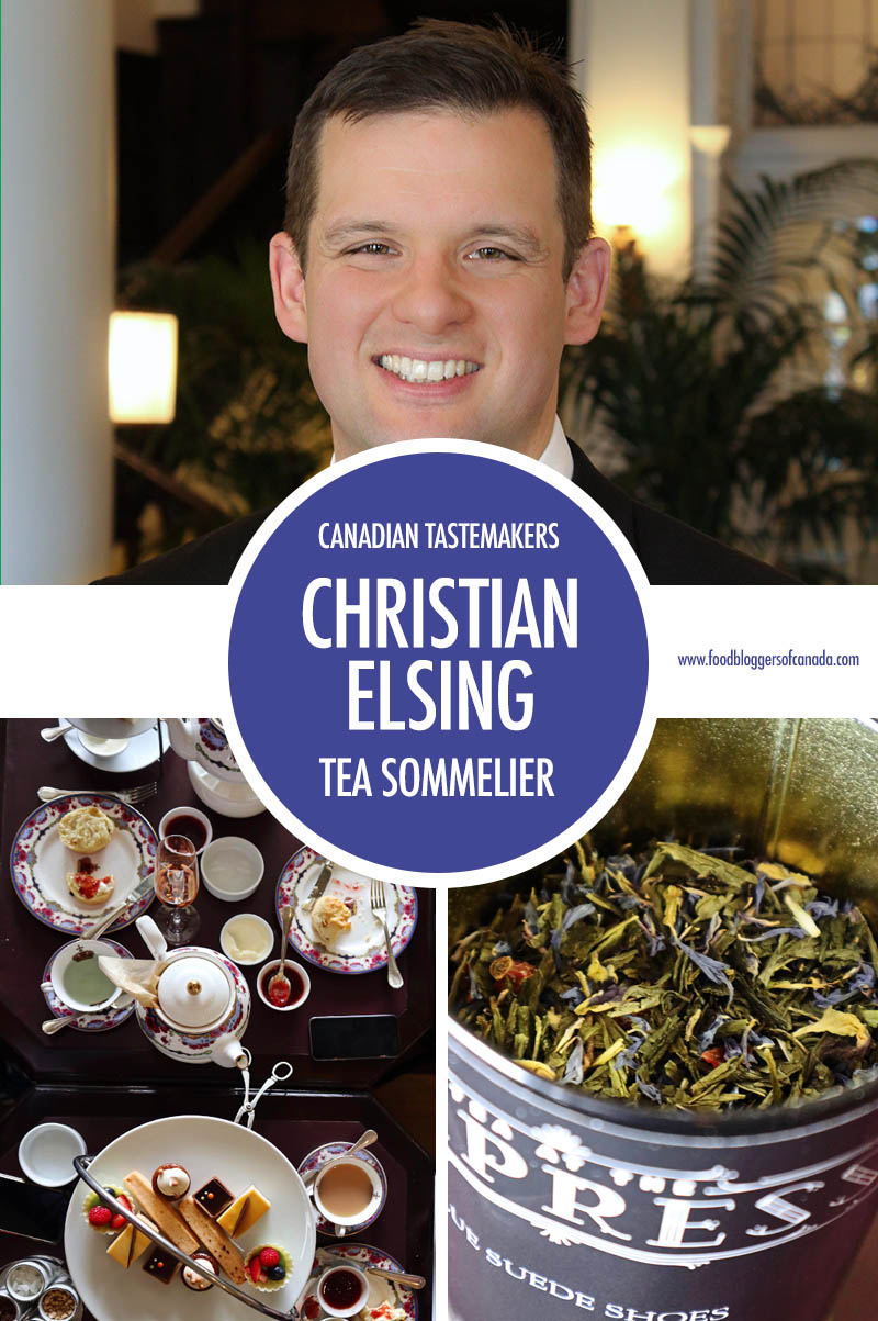 Canadian Tastemaker: Christian Elsing, Tea Sommelier | Food Bloggers of Canada